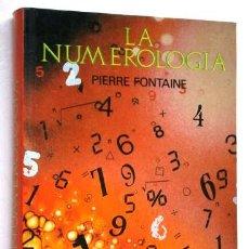 Libros de segunda mano: LA NUMEROLOGÍA POR PIERRE FONTAINE DE ED. EDITORS EN BARCELONA 1992. Lote 120823675