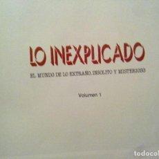Libros de segunda mano: LO INEXPLICADO, EL MUNDO DE LO EXTRAÑO, INSOLITO Y MISTERIOSO. EDITORIAL DELTA 1981. VOLUMEN 1. Lote 121160527
