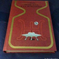Libros de segunda mano: OVNIS: SOS A LA HUMANIDAD. JJ. BENITEZ. OTROS MUNDOS. PLAZA Y JANÉS.. Lote 121402838