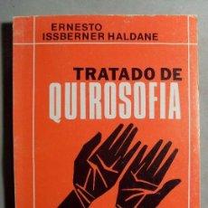 Libros de segunda mano: TRATADO DE QUIROSOFIA / ERNESTO ISSBERNER HALDEANE / 4ª EDICIÓN 1975. KIER. Lote 121816055