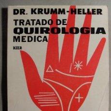 Libros de segunda mano: TRATADO DE QUIROLOGIA MEDICA / DR. KRUMM-HELLER / 6º EDICIÓN 1974. KIER. Lote 210818039
