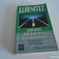 Libros de segunda mano: J.J. BENITEZ - 100.000 KILÓMETROS TRAS LOS OVNIS (ED. PLAZA Y JANES, 1987).. Lote 121958463