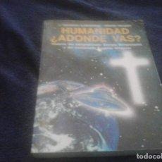 Libros de segunda mano: HUMANIDAD ADONDE VAS , EUGENIO SIRAGUSA , GIORGIO BONGIOVANNI . OVNI UFO. Lote 121985875