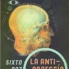 Libros de segunda mano: LA ANTIPROFECÍA. REVELACIONES DE LOS GUÍAS EXTRATERRESTRES... SIXTO PAZ WELLS. FIRMADO . Lote 122004535