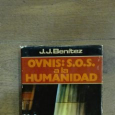 Libros de segunda mano: OVNIS: S.O.S. A LA HUMANIDAD. J.J. BENÍTEZ.. Lote 122030102