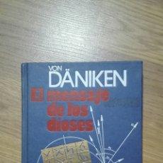 Libros de segunda mano: EL MENSAJE DE LOS DIOSES. VON DÄNIKEN.. Lote 122035582