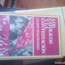 Libros de segunda mano: LOS CATÓLICOS Y LA CONTESTACIÓN. ALDO D'ALFONSO. Lote 122060663