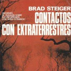 Libros de segunda mano: CONTACTOS CON EXTRATERRESTRES - BRAD STEIGER - COLECCIÓN NUEVOS TEMAS - 1979.. Lote 122089843