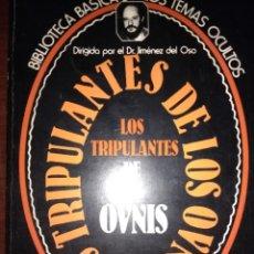 Libros de segunda mano: LOS TRIPULANTES DE LOS OVNIS. DIRIGIDO POR EL DR. JIMÉNEZ DEL OSO. BIBLIOTECA BÁSICA DE LOS TEMAS OC. Lote 122124378