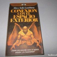 Libros de segunda mano: CONEXIÓN CON EL ESPACIO EXTERIOR, ALAN Y SALLY LANDSBURG. PLAZA JANÉS REALISMO FANTÁSTICO 1ª ED 1980. Lote 122125683
