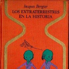 Libros de segunda mano: JACQUES BERGIER : LOS EXTRATERRESTRES EN LA HISTORIA (OTROS MUNDOS PLAZA, 1976) . Lote 122196407