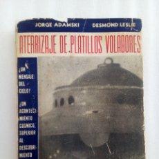 Libros de segunda mano: ATERRIZAJE DE PLATILLOS VOLADORES GEORGE ADAMSKI 1955 SUPERULTRARARO UFOLOGIA OVNIS. Lote 122219900
