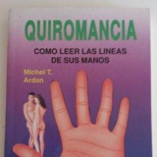 Livres d'occasion: QUIROMANCIA. COMO LEER LAS LINEAS DE SUS MANOS - ARDAN, MICHEL T.. Lote 122884395