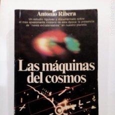 Libros de segunda mano: ANTONIO RIBERA LAS MAQUINAS DEL COSMOS UFOLOGIA OVNIS. Lote 190875926