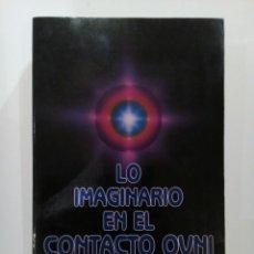 Libros de segunda mano - LO IMAGINARIO EN EL CONTACTO OVNI DENNIS STILLINGS UFOLOGIA - 123005131