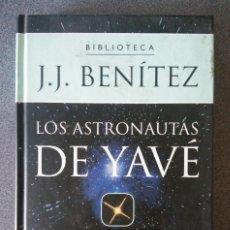 Libros de segunda mano: LOS ASTRONAUTAS DE YAVÉ J. J. BENITEZ. Lote 224969725