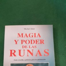 Libros de segunda mano: MAGIA Y PODER DE LAS RUNAS - MICHEL AITOR. Lote 124010367