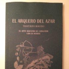 Libros de segunda mano: EL ARQUERO DEL AZAR. RAMSÉS AL-NASER. DEDICATORIA Y FIRMA DEL AUTOR A MARGARITA LANDI. Lote 124037499