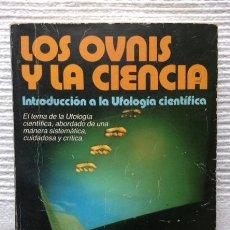 Libros de segunda mano: LOS OVNIS Y LA CIENCIA - BALLESTER-OLMOS, V.J.; M. GUASP (1981) / UFOLOGÍA /. Lote 120025751