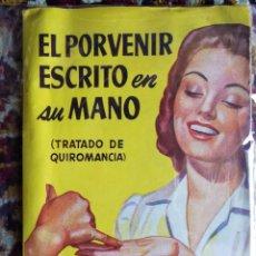 Libros de segunda mano: EL PORVENIR ESCRITO EN SU MANO, TRATADO DE QUIROMANCIA- EDITORIAL MOLINO, DROMOHANKY, 1951.. Lote 125084395