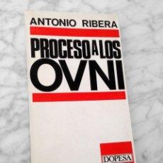 Libros de segunda mano: PROCESO A LOS OVNI - ANTONIO RIBERA - DOPESA - 1969 - 1ª EDICIÓN. Lote 126036935