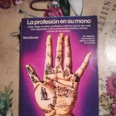 Libros de segunda mano: LA PROFESIÓN EN SU MANO - RENÉ BUTLER. Lote 126432911