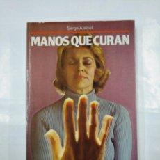 Libros de segunda mano: MANOS QUE CURAN. - SERGE ALALOUF. MARTINEZ ROCA. TDK268. Lote 126586683