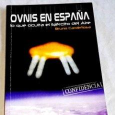 Libros de segunda mano: OVNIS EN ESPAÑA LO QUE OCULTA EL EJÉRCITO DEL AIRE; BRUNO CARDEÑOSA - ED. AMÉRICA IBÉRICA 2002. Lote 127521859