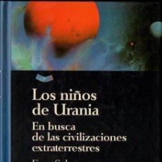 Libros de segunda mano: SCHATZMAN . LOS NIÑOS DE URANIA (CIENTÍFICA SALVAT, 1994) EN BUSCA DE LAS CIVILIZACIONES EXTRATERRES. Lote 127774535