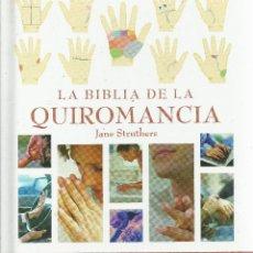 Libros de segunda mano: JANE STRUTHERS-LA BIBLIA DE LA QUIROMANCIA.CÍRCULO DE LECTORES. . Lote 128146283