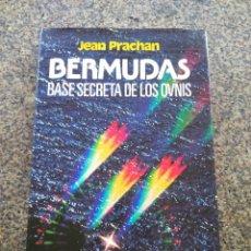 Libros de segunda mano: BERMUDAS, BASE SECRETA DE LOS OVNIS -- JEAN PRACHAN -- MARTINEZ ROCA 1982 --. Lote 128645347