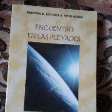 Libros de segunda mano: ENCUENTRO EN LAS PLEYADES, DE PRESTON NICHOLS Y PETER MOON. EXCELENTE ESTADO. OVNIS, EXTRATERRESTRES. Lote 128883463