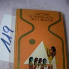 Libros de segunda mano: EL ENIGMA DE LA GRAN PIRAMIDE - ANDRE POCHAN. Lote 129311315