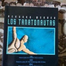Libros de segunda mano: LOS TANATONAUTAS, DE BERNARD WERBER. BUSCADISIMO. EXCELENTE ESTADO. THASSALIA, 1995.. Lote 129711231