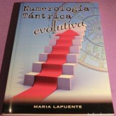 Libros de segunda mano: NUMEROLOGÍA TÁNTRICA EVOLUTIVA - MARÍA LAPUENTE (TOTALMENTE NUEVO). Lote 154221692