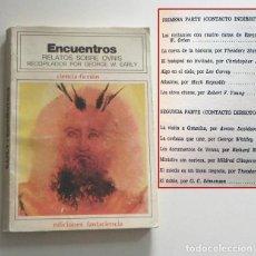 Libros de segunda mano: ENCUENTROS - LIBRO RELATOS SOBRE OVNIS - CORTOS DE CIENCIA FICCIÓN - FANTACIENCIA OVNI RELATO EARLY. Lote 131059696