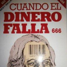 Livres d'occasion: CUANDO EL DINERO FALLA EL SISTEMA 666 YA ESTA EN ACCION MARY STEWART RELFE 1987. Lote 206595507
