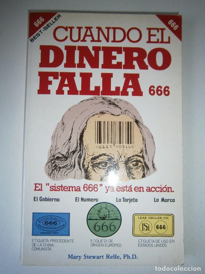 Libros de segunda mano: CUANDO EL DINERO FALLA EL SISTEMA 666 YA ESTA EN ACCION Mary Stewart Relfe 1987 - Foto 2 - 206595507