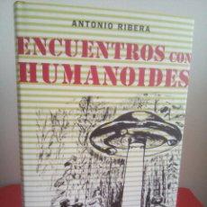 Libros de segunda mano: ENCUENTROS CON HUMANOIDES - ANTONIO RIBERA - MUY BUEN ESTADO. Lote 132075022