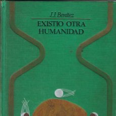 Libros de segunda mano: EXISTIÓ OTRA HUMANIDAD - J. J. BENÍTEZ. PLAZA & JANÉS. COL. OTROS MUNDOS. Lote 132398962
