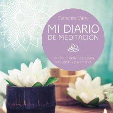 Libros de segunda mano: MI DIARIO DE MEDITACIÓN. UN AÑO DE ACTIVIDADES PARA CONSEGUIR LA PAZ INTERIOR. Lote 132469435