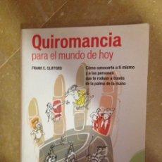 Libros de segunda mano: QUIROMANCIA PARA EL MUNDO DE HOY (FRANK C. CLIFFORD). Lote 132754762
