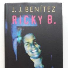 Libros de segunda mano: RICKY B. UNA HISTORIA OFICIALMENTE IMPOSIBLE - J. J. BENÍTEZ - CIRCULO DE LECTORES - UFOLOGIA. Lote 132925118