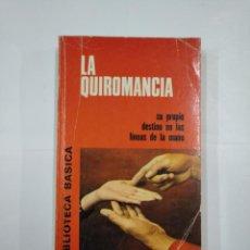 Libros de segunda mano: LA QUIROMANCIA. SU PROPIO DESTINO EN LAS LÍNEAS DE LA MANO. - RIPOLLES, JOSÉ.- BRUGUERA. TDK325. Lote 132932022