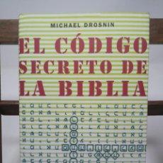 Libros de segunda mano: EL CÓDIGO SECRETO DE LA BIBLIA / MICHAEL DROSNIN. Lote 132937766