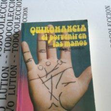 Libros de segunda mano: QUIROMANCIA EL PORVENIR EN LAS MANOS MARC PERRIER. Lote 133002398
