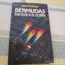 Libros de segunda mano: BERMUDAS, BASE SECRETA DE LOS OVNIS (TAPA DURA CON SOBRECUBIERTA). Lote 133202750