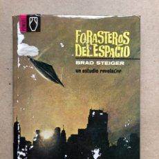 Libros de segunda mano: FORASTEROS DEL ESPACIO, UN ESTUDIO REVELADOR. BRAD STEIGER. EDITORIAL POMAIRE 1968.. Lote 133905698