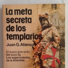 Libros de segunda mano: LA META SECRETA DE LOS TEMPLARIOS. JUAN G. ATIENZA. MARTÍNEZ ROCA. 1979. 286 PÁGINAS.. Lote 135319466