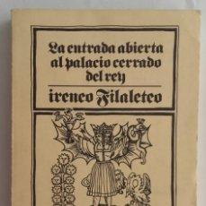 Libros de segunda mano: ENTRADA ABIERTA AL PALACIO CERRADO DEL REY. IRENEO FILALETEO. BIBLIOTECA ESÓTERICA. 1980. 270 PÁG.. Lote 135319666